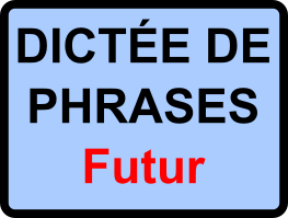 Dictées de phrases - cycle 3 - futur