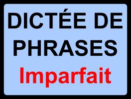 Dictées de phrases - cycle 3 - imparfait