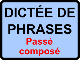 Dictées de phrases - cycle 3 - passé composé