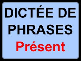 Dictées de phrases - cycle 3 - présent