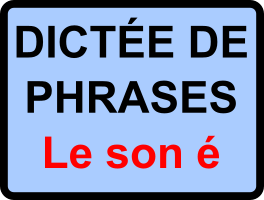 Dictées de phrases - son é