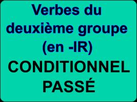 Conjuguer les verbes du deuxième groupe au conditionnel passé