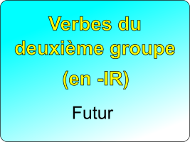 Conjuguer les verbes du deuxième groupe au futur simple