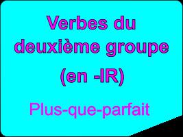 Conjuguer les verbes du deuxième groupe au plus-que-parfait