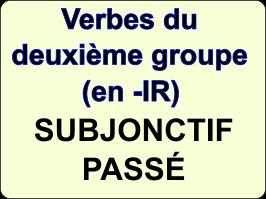 Conjuguer les verbes du deuxième groupe au subjonctif passé