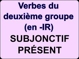 Conjuguer les verbes du deuxième groupe au subjonctif présent