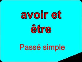 Conjuguer les verbes être et avoir au passé simple
