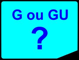 G ou GU ?