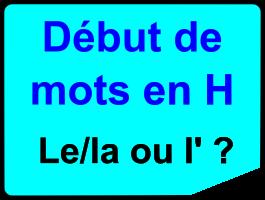 Début de mots en H : le / la ou l'?