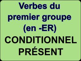 Conjuguer les verbes du premier groupe au conditionnel présent