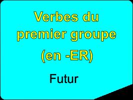 Conjuguer les verbes du premier groupe au futur simple