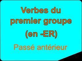 Conjuguer les verbes du premier groupe au passé antérieur