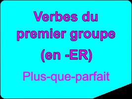 Conjuguer les verbes du premier groupe au plus-que-parfait
