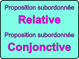 Proposition subordonnée relative / Proposition subordonnée conjonctive