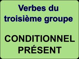 Conjuguer les verbes du troisième groupe au conditionnel présent