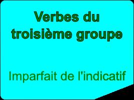 Conjuguer les verbes du troisième groupe à l'imparfait de l'indicatif