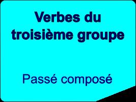 Conjuguer les verbes du troisième groupe au passé composé