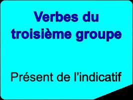 Conjuguer les verbes du troisième groupe au présent de l'indicatif
