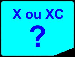 X ou XC ?